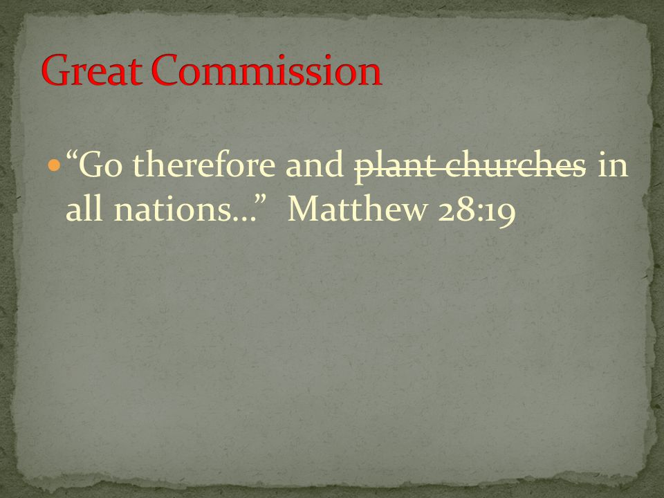 Go therefore and make disciples of all nations… Matthew 28:19