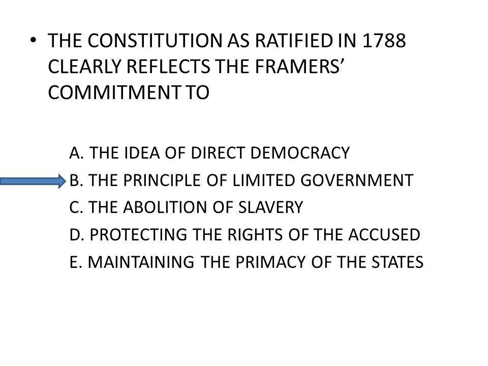 THE CONSTITUTION AS RATIFIED IN 1788 CLEARLY REFLECTS THE FRAMERS COMMITMENT TO A.
