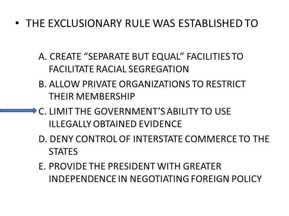 THE EXCLUSIONARY RULE WAS ESTABLISHED TO A.