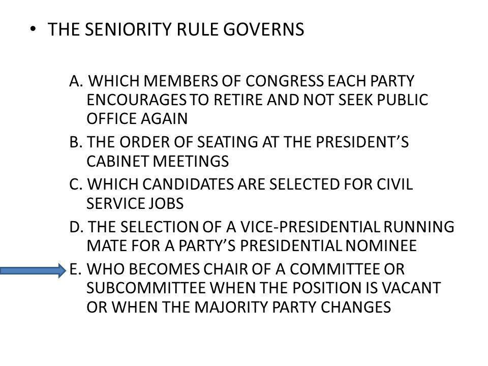 THE SENIORITY RULE GOVERNS A.