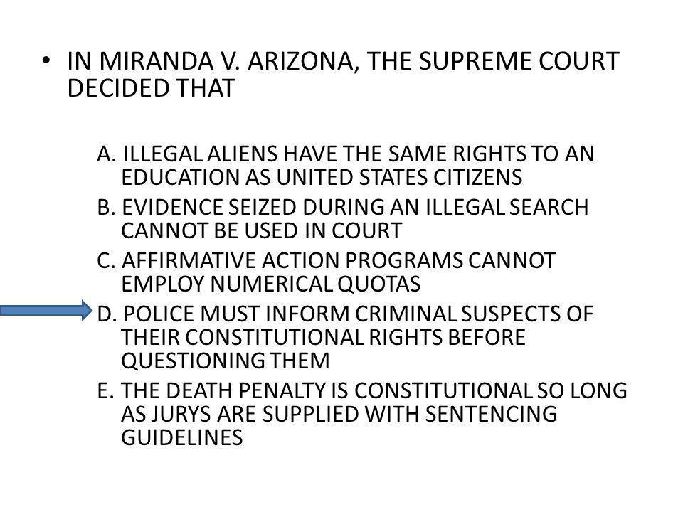 IN MIRANDA V.ARIZONA, THE SUPREME COURT DECIDED THAT A.