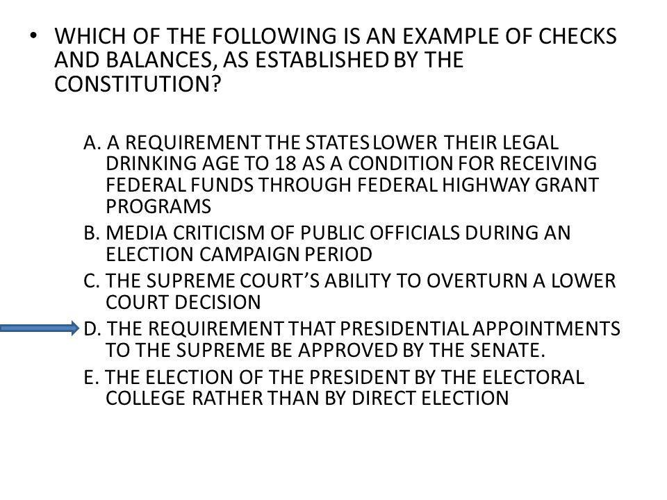 WHICH OF THE FOLLOWING IS AN EXAMPLE OF CHECKS AND BALANCES, AS ESTABLISHED BY THE CONSTITUTION.