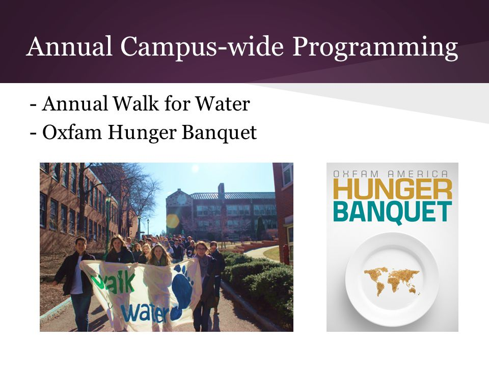 Annual Campus-wide Programming - Annual Walk for Water - Oxfam Hunger Banquet