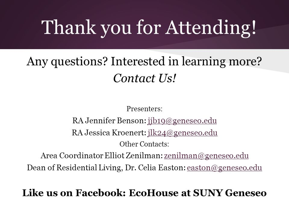 Thank you for Attending. Any questions. Interested in learning more.