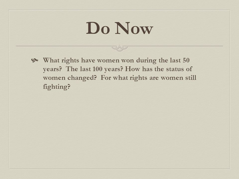 Do Now What rights have women won during the last 50 years.