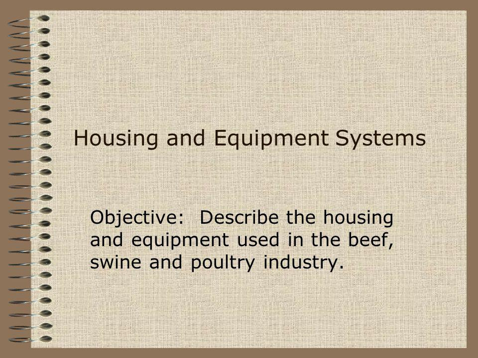 Poultry Housing and Equipment Broiler and turkey houses: –used for meat type animals –dirt floors –covered with litter wood shavings newspaper straw –lights are on 24 hours per day