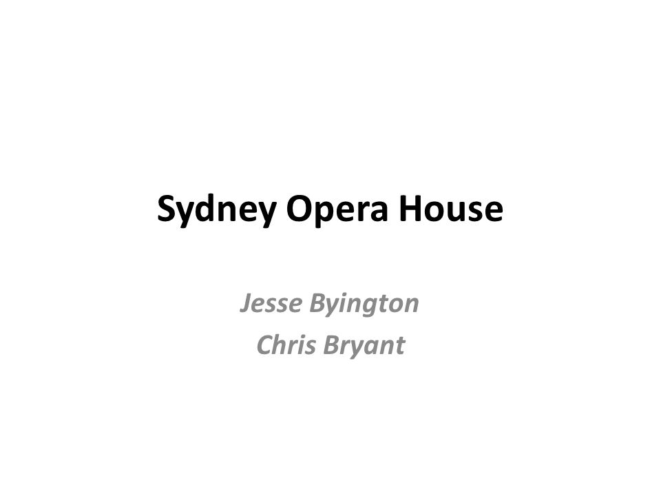 Sydney Opera House Jesse Byington Chris Bryant