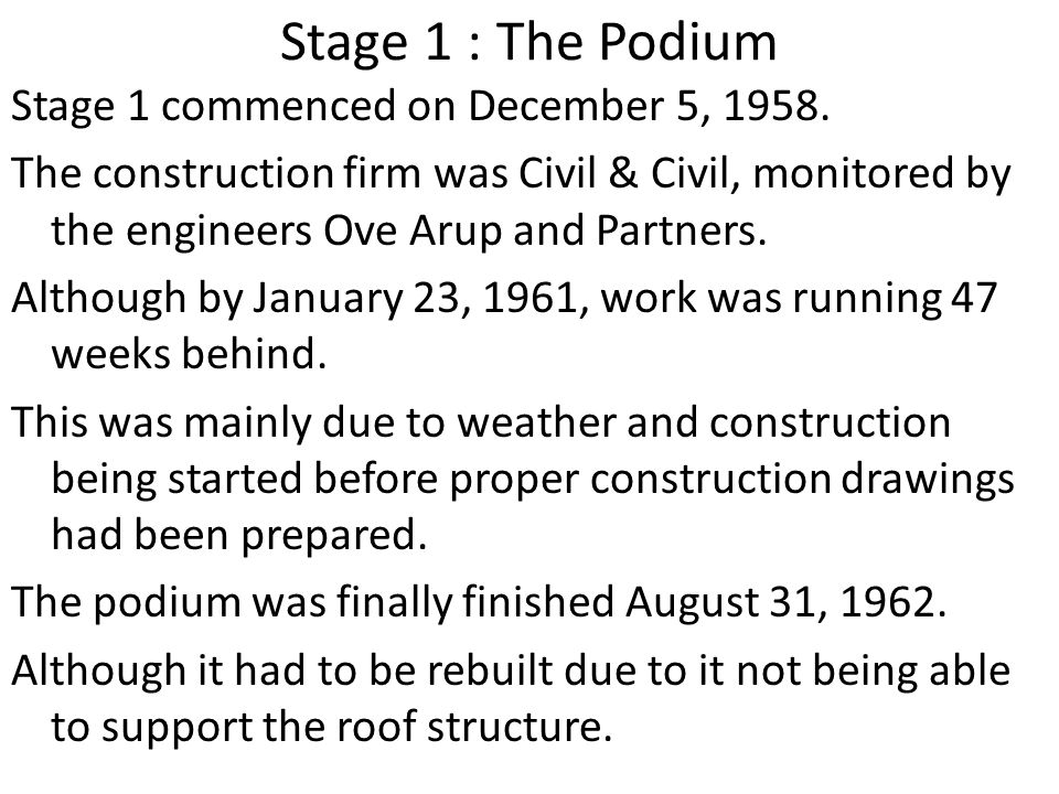 Stage 1 : The Podium Stage 1 commenced on December 5, 1958.