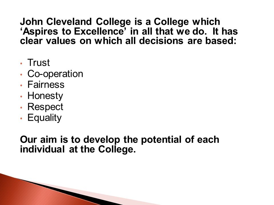 John Cleveland College is a College which Aspires to Excellence in all that we do. It has clear values on which all decisions are based: Trust Co-oper