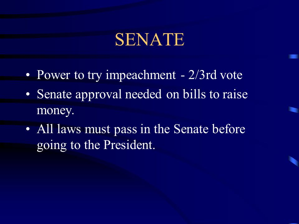 SENATE 100 seats -2 seats per state - separate vote 16 Committees and 69 sub- committees Referred to as the upper house Vice President is President of