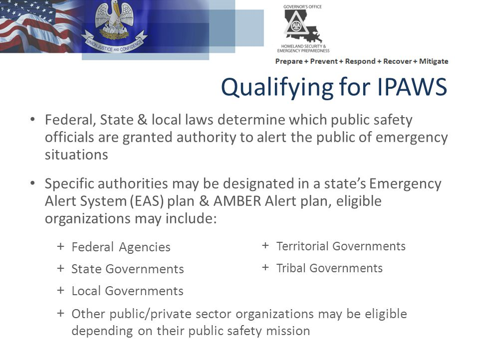 Federal, State & local laws determine which public safety officials are granted authority to alert the public of emergency situations Specific authori