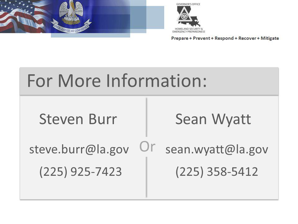 For More Information: Sean Wyatt sean.wyatt@la.gov (225) 358-5412 Steven Burr steve.burr@la.gov (225) 925-7423 Or