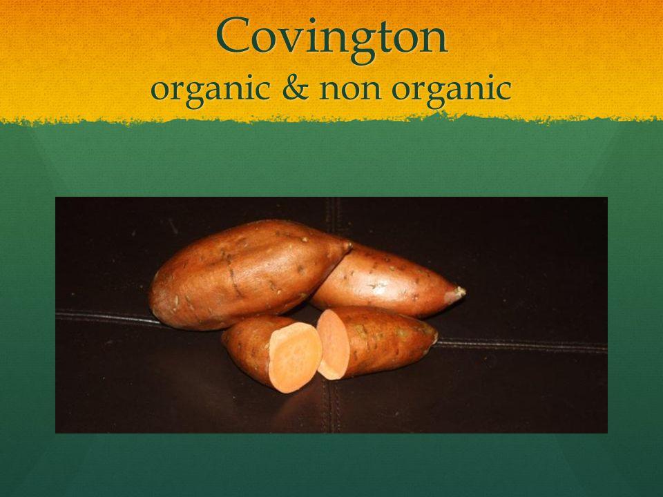 Covington organic & non organic