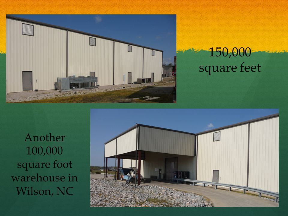 150,000 square feet Another 100,000 square foot warehouse in Wilson, NC