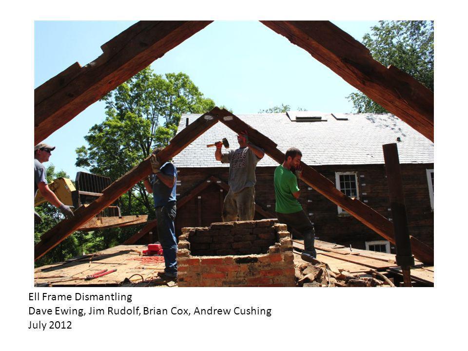 Ell Frame Dismantling Dave Ewing, Jim Rudolf, Brian Cox, Andrew Cushing July 2012