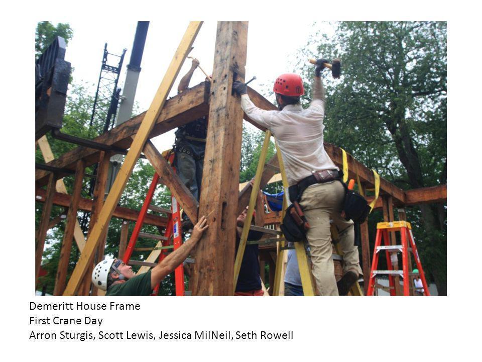 Demeritt House Frame First Crane Day Arron Sturgis, Scott Lewis, Jessica MilNeil, Seth Rowell
