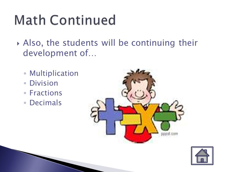 During the math sessions the students will be learning the following… Working with six digit numbers Working with money Measurement