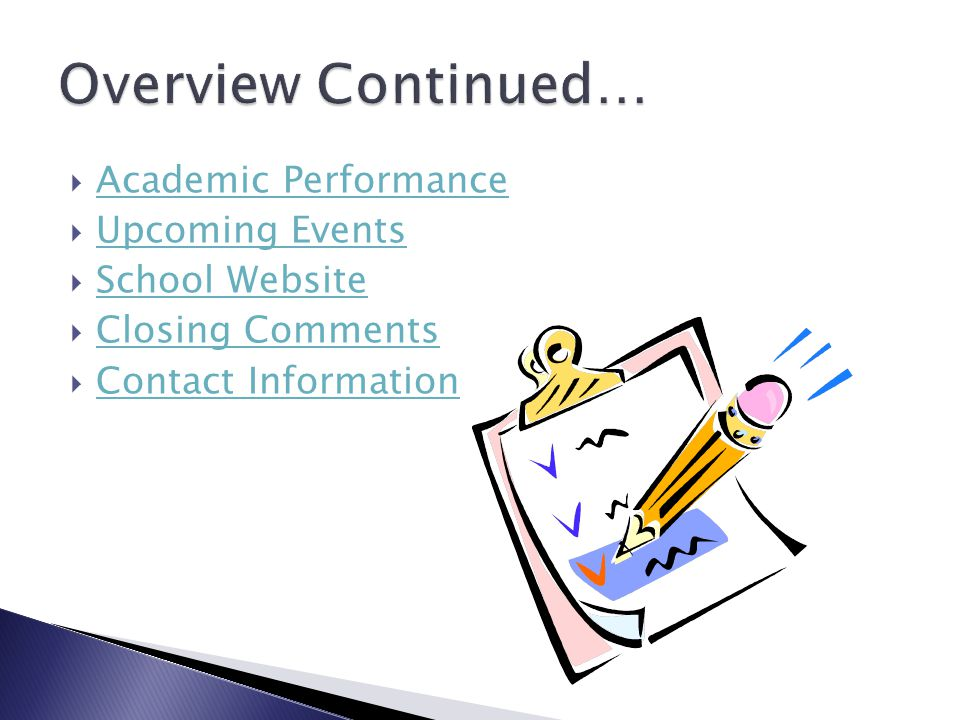 Academic Performance Upcoming Events School Website Closing Comments Contact Information