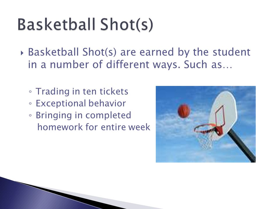 Basketball Shot(s) are earned by the student in a number of different ways.