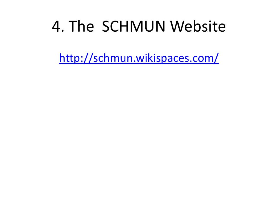 4. The SCHMUN Website http://schmun.wikispaces.com/