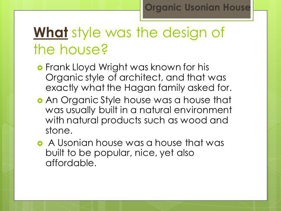What style was the design of the house.