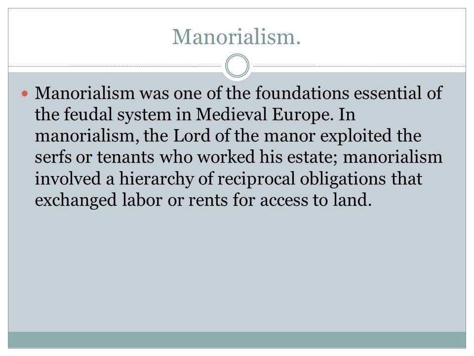 Manorialism.