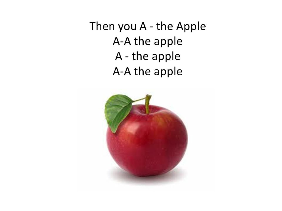 Then you A - the Apple A-A the apple A - the apple A-A the apple