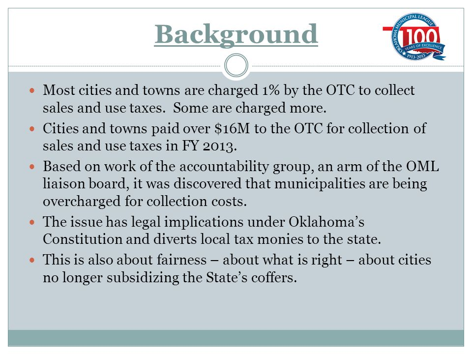 Background Most cities and towns are charged 1% by the OTC to collect sales and use taxes.