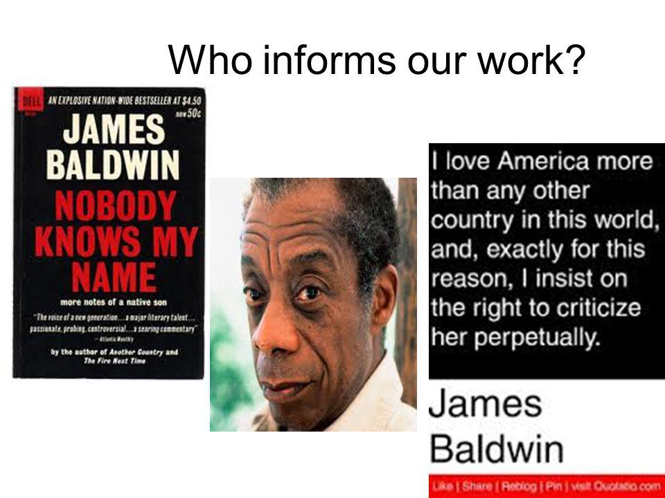 Who informs our work