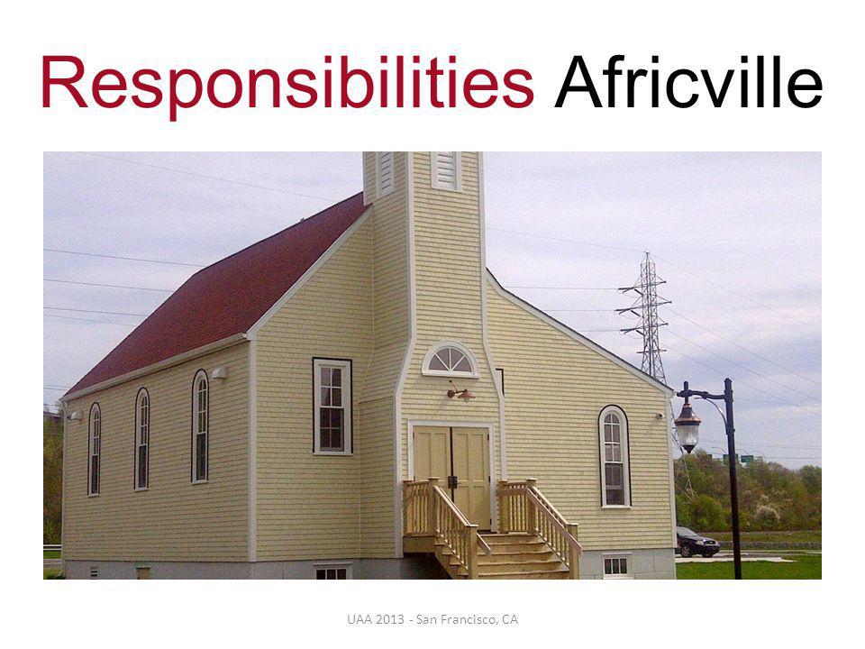 UAA 2013 - San Francisco, CA Responsibilities Africville
