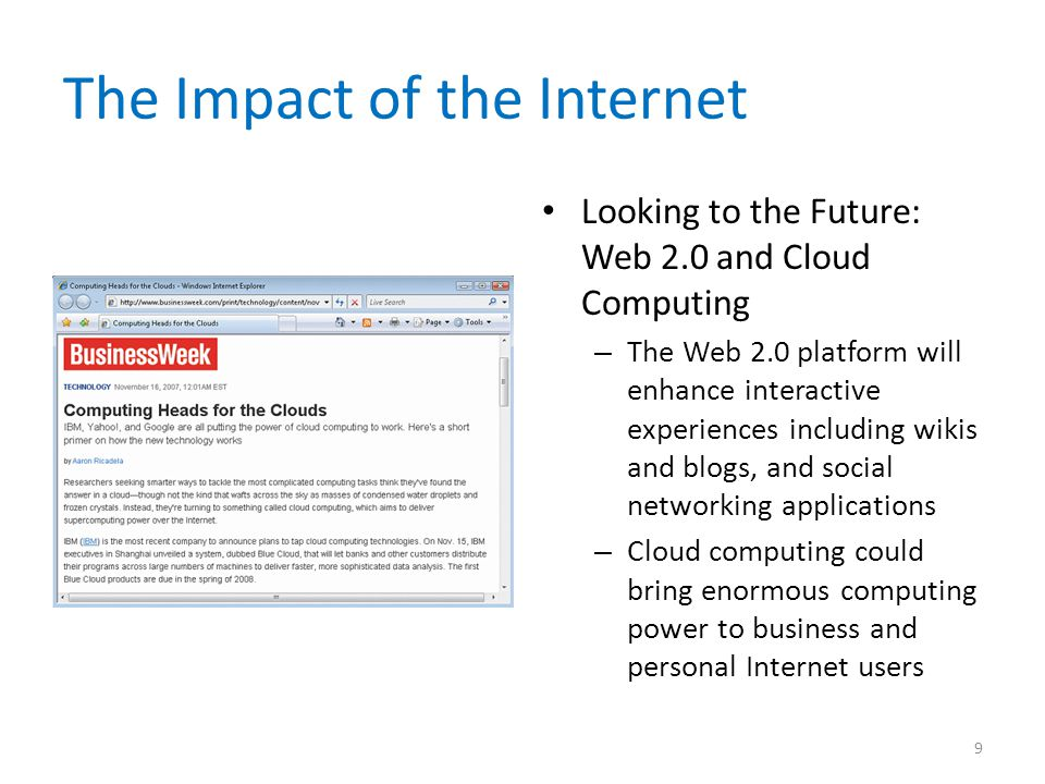 The Impact of the Internet Looking to the Future: Web 2.0 and Cloud Computing – The Web 2.0 platform will enhance interactive experiences including wi