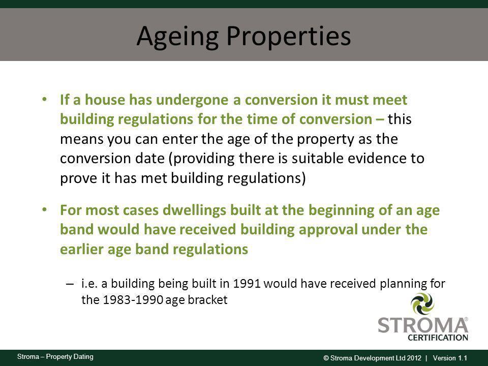 © Stroma Development Ltd 2012   Version 1.1 Stroma – Property Dating SA AC REGIONAL 1 © STROMA CERTIFICATIO N LTD v1.4 15/4/2011