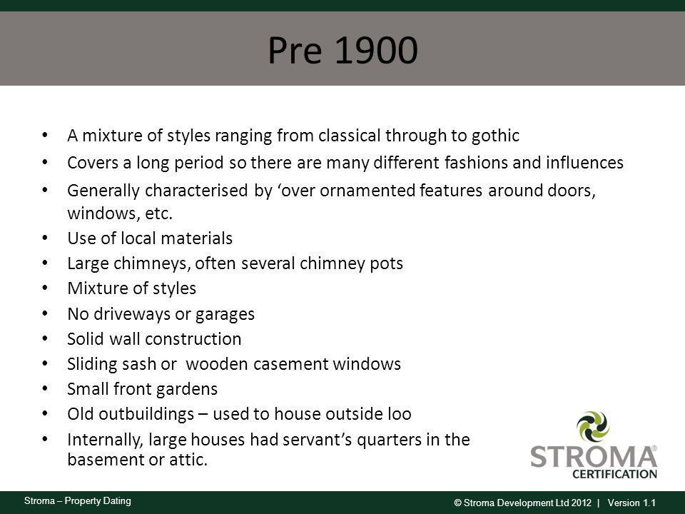 © Stroma Development Ltd 2012 | Version 1.1 Stroma – Property Dating Pre 1900 A mixture of styles ranging from classical through to gothic Covers a lo