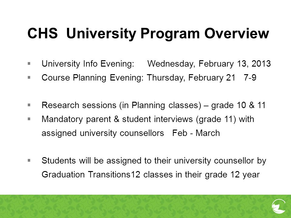 CHS University Program Overview University Info Evening: Wednesday, February 13, 2013 Course Planning Evening: Thursday, February 21 7-9 Research sess