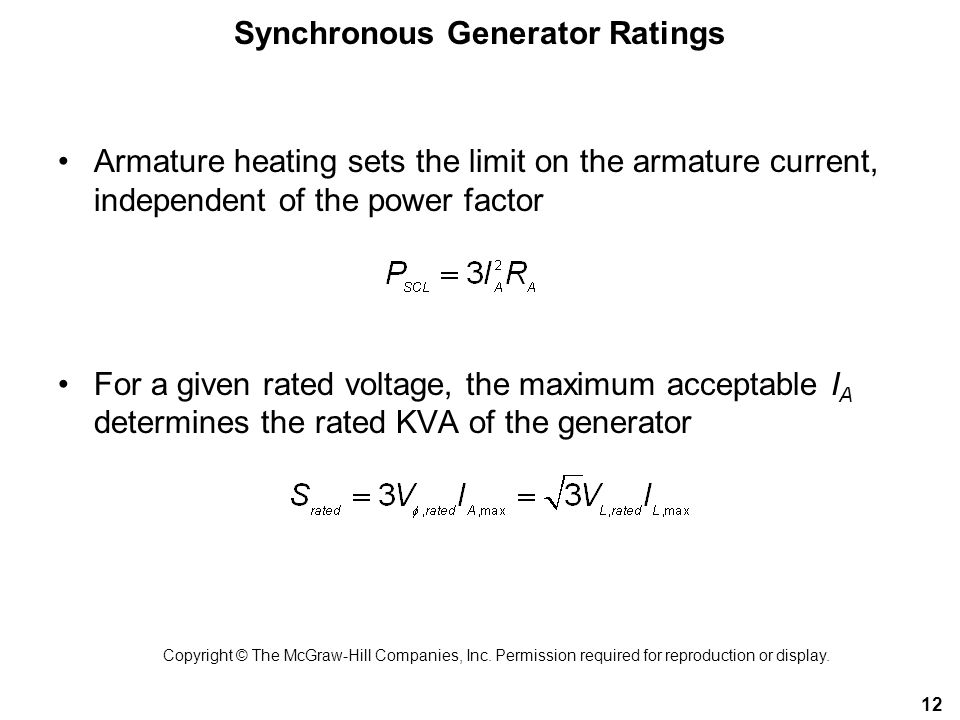 Synchronous Generator Ratings 12 Armature heating sets the limit on the armature current, independent of the power factor For a given rated voltage, t