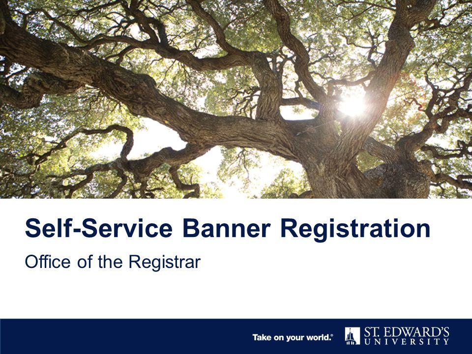 Self-Service Banner Registration Office of the Registrar