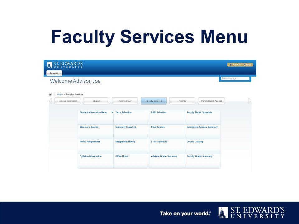 Faculty Services Menu Welcome Advisor, Joe