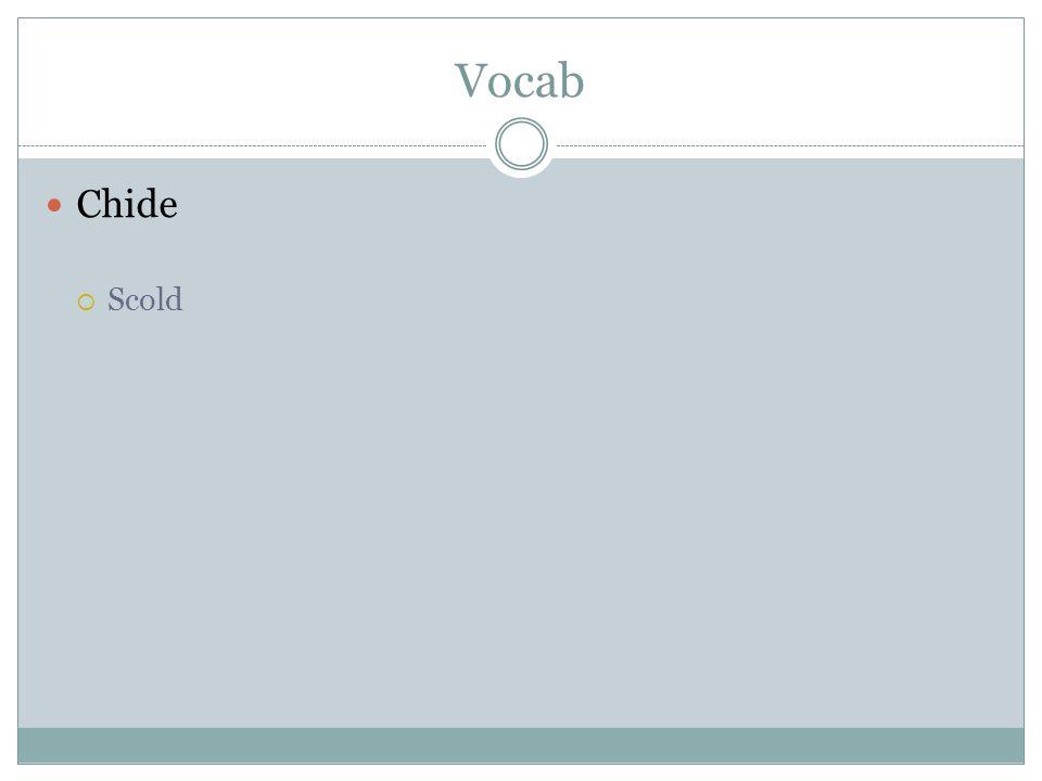 Vocab Chide Scold