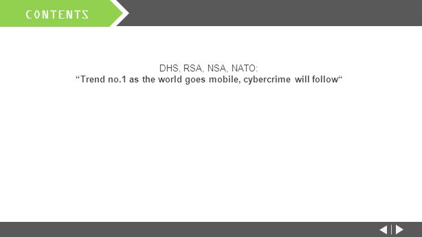 CONTENTS DHS, RSA, NSA, NATO: Trend no.1 as the world goes mobile, cybercrime will follow PROBLEM SOLVED