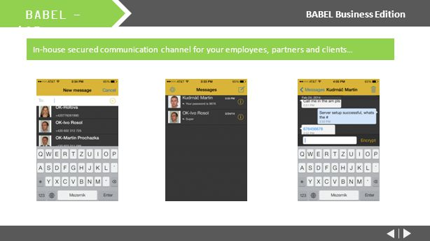 BABEL - iOS BABEL Business Edition In-house secured communication channel for your employees, partners and clients…
