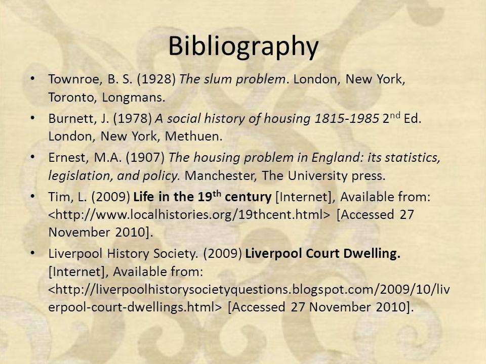 Bibliography Townroe, B.S. (1928) The slum problem.
