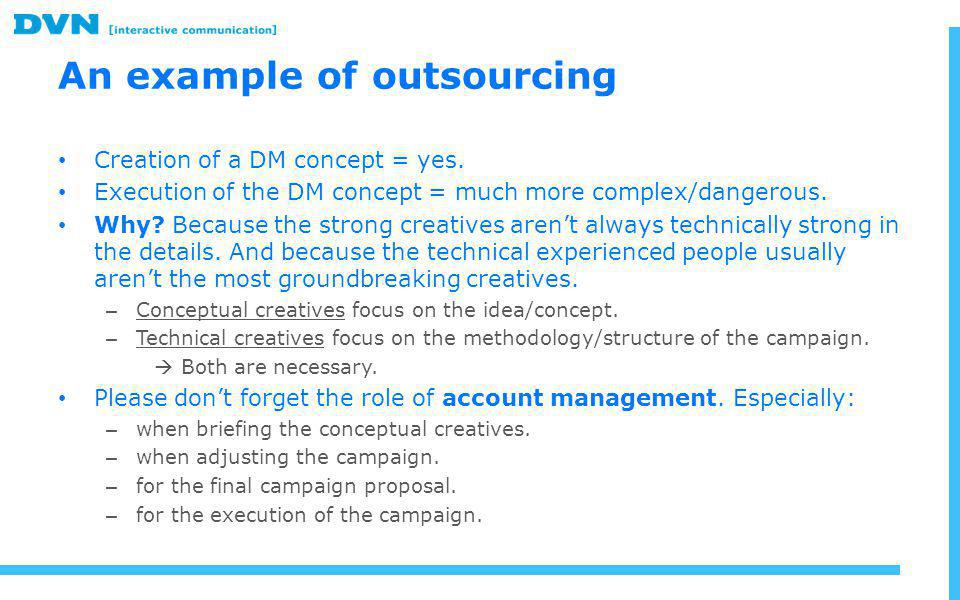 An example of outsourcing Creation of a DM concept = yes.
