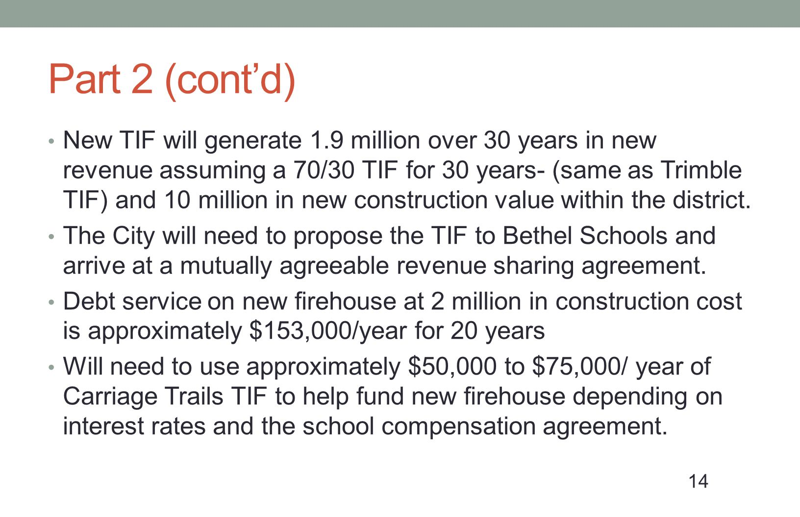 Part 2 (contd) New TIF will generate 1.9 million over 30 years in new revenue assuming a 70/30 TIF for 30 years- (same as Trimble TIF) and 10 million