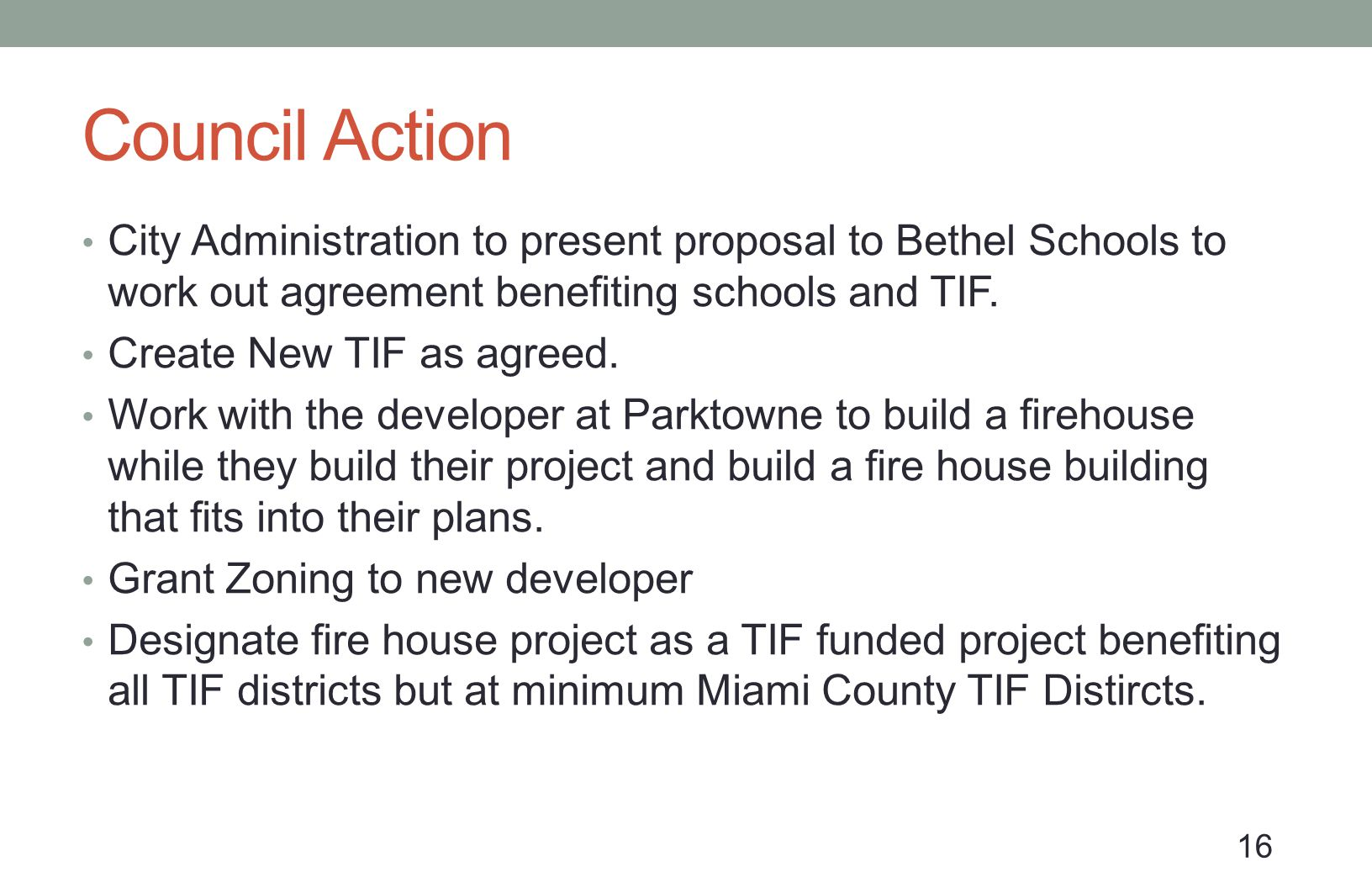 Council Action City Administration to present proposal to Bethel Schools to work out agreement benefiting schools and TIF. Create New TIF as agreed. W