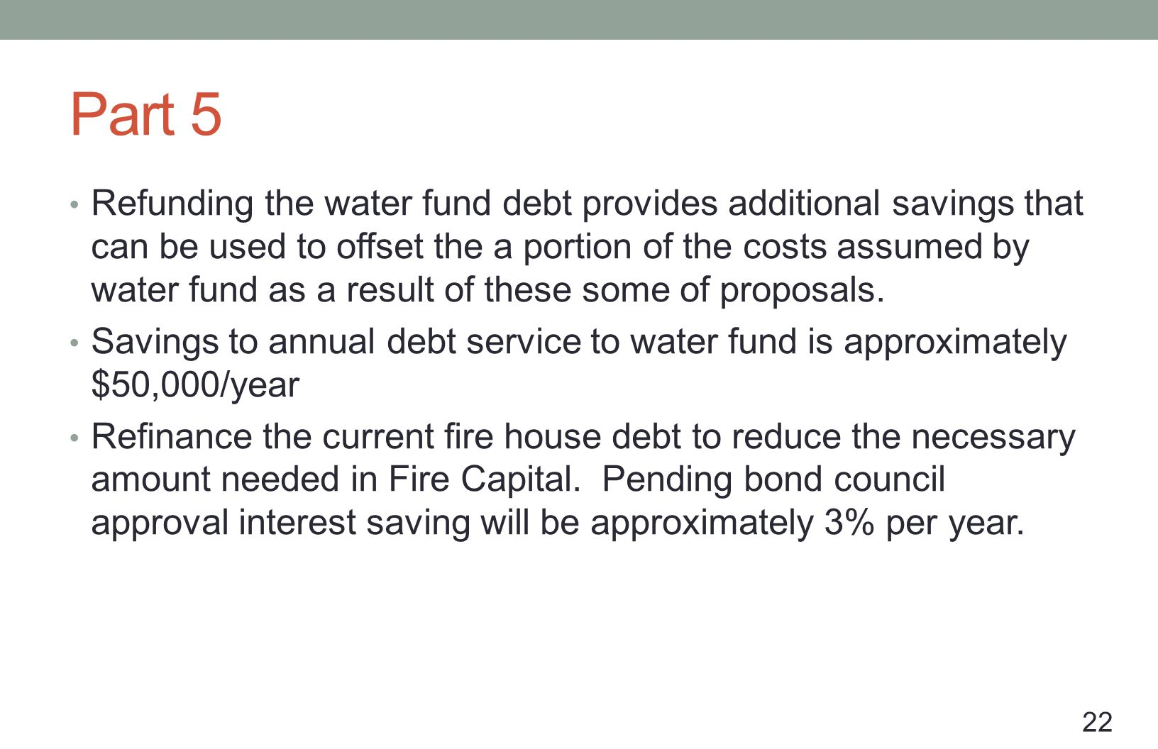 Part 5 Refunding the water fund debt provides additional savings that can be used to offset the a portion of the costs assumed by water fund as a resu