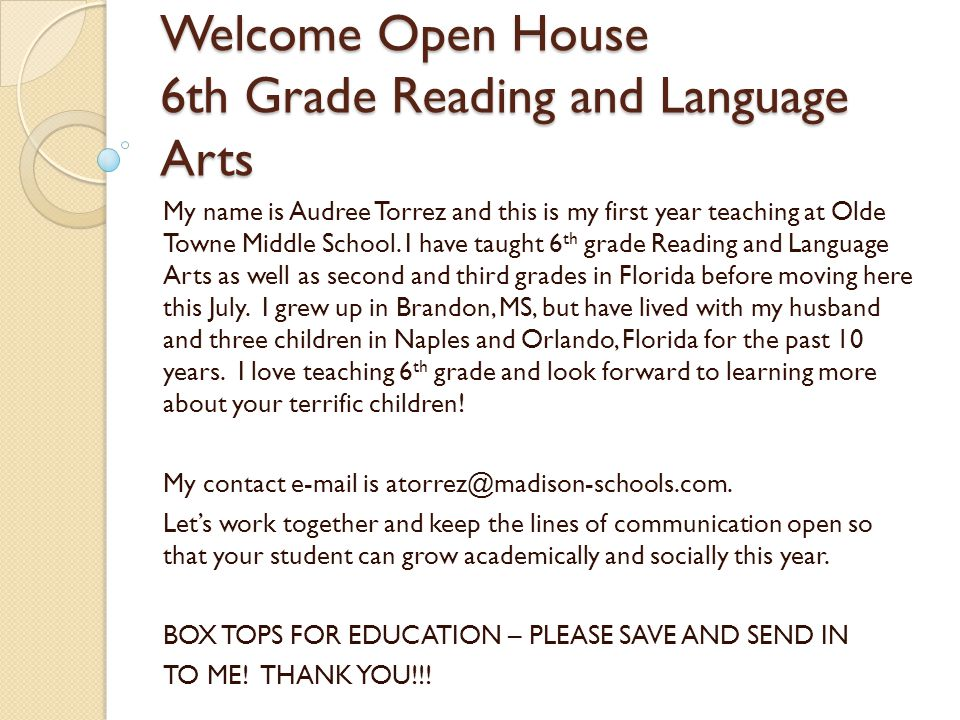 Welcome Open House 6th Grade Reading and Language Arts My name is Audree Torrez and this is my first year teaching at Olde Towne Middle School.