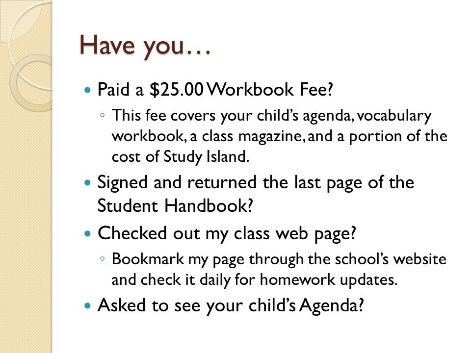 Have you… Paid a $25.00 Workbook Fee.