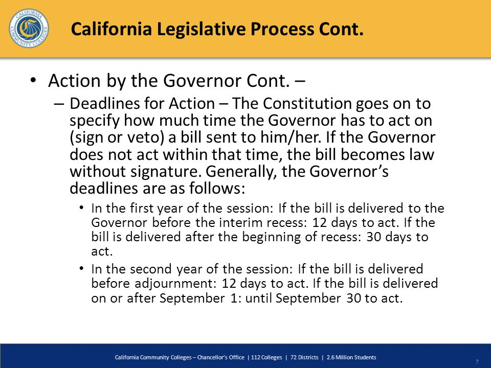 California Legislative Process Cont. Action by the Governor Cont.
