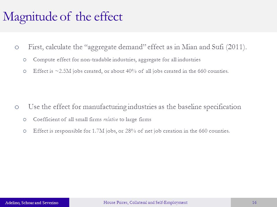 Magnitude of the effect o First, calculate the aggregate demand effect as in Mian and Sufi (2011).