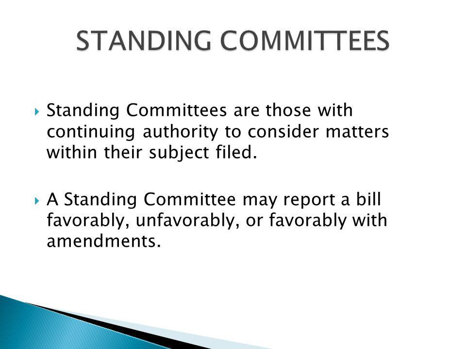 Standing Committees are those with continuing authority to consider matters within their subject filed.